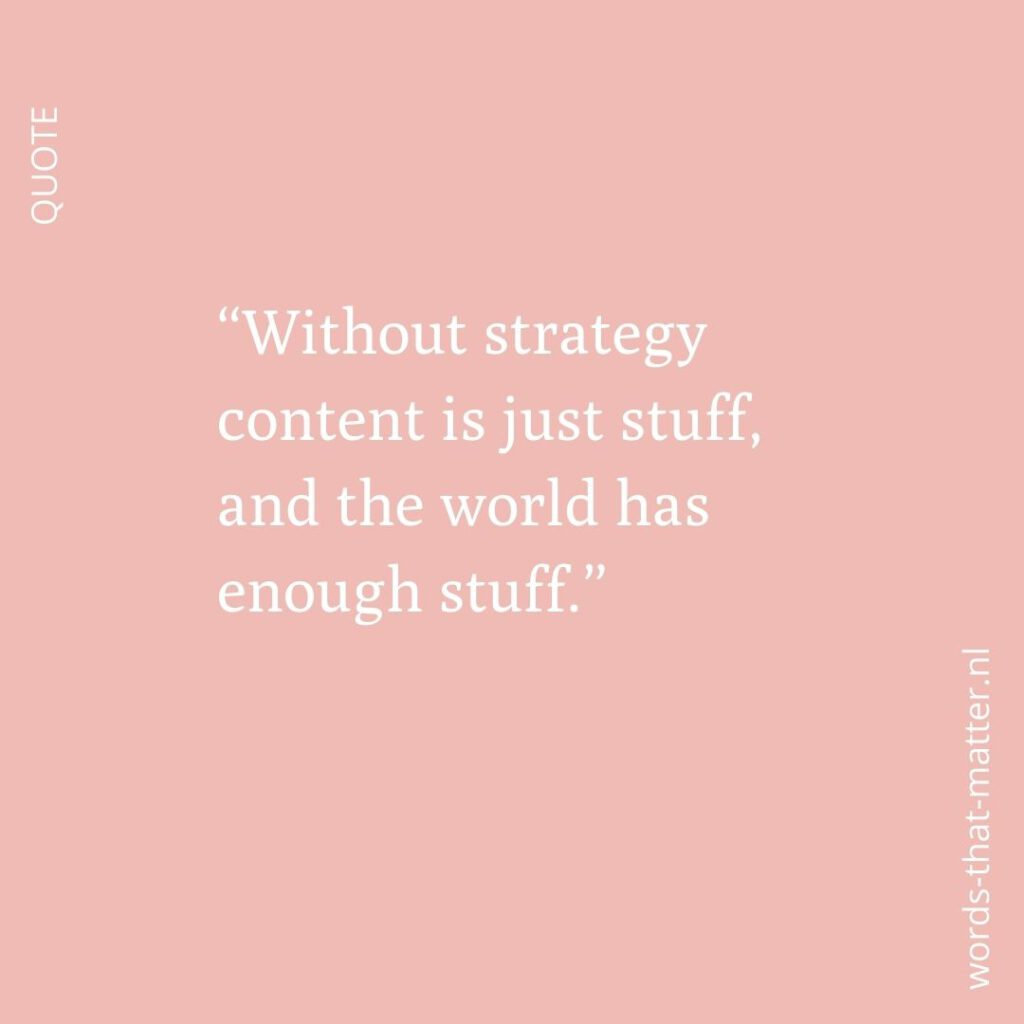Quote - without strategy content is just stuff and the world has enough stuff